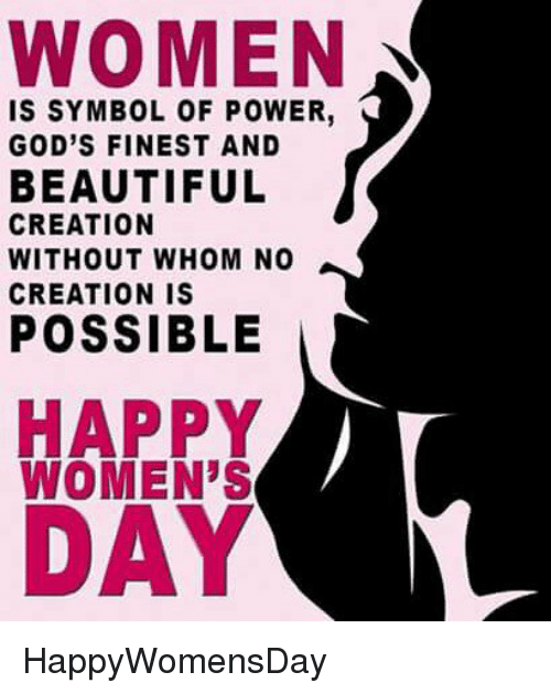 Women Is Symbol Of Power Gods Finest And Beautiful Creation Without