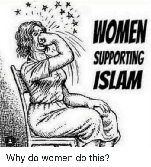 Islam, Women, and Im Going to Hell for This: WOMEN  SUPPORTING  ISLAM