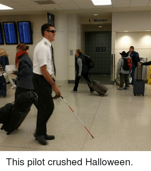 Funny, Halloween, and Women: Women This pilot crushed Halloween.