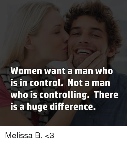 why does a man want to control a woman