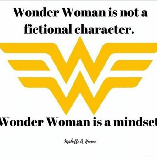 wonder woman is not a fictional character wonder woman is a mindset mhelle a hore