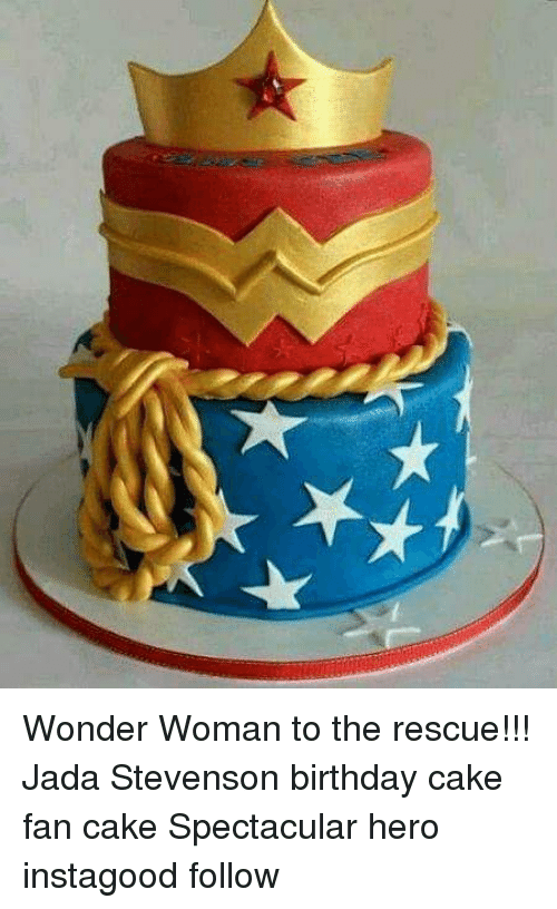 Birthday Memes And Cake Wonder Woman To The Rescue Jada
