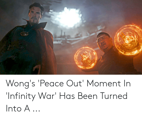 Wong's 'Peace Out' Moment in 'Infinity War' Has Been Turned