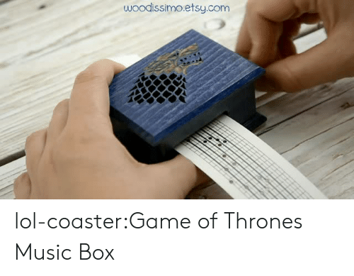 Game of Thrones, Lol, and Music: woodissimo.etsy.com lol-coaster:Game of Thrones Music Box