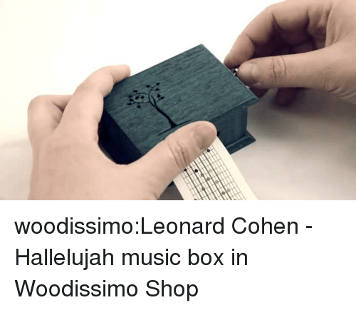Hallelujah, Music, and Tumblr: woodissimo:Leonard Cohen - Hallelujah music box  in Woodissimo Shop