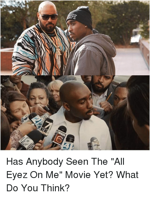 "Memes, Movie, and The All: WOOR Has Anybody Seen The ""All Eyez On Me"" Movie Yet? What Do You Think?"