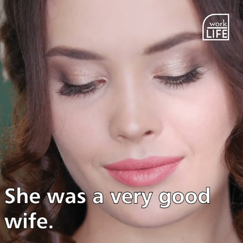 Life, Memes, and Good: wOr  LIFE  She was a very good  wife