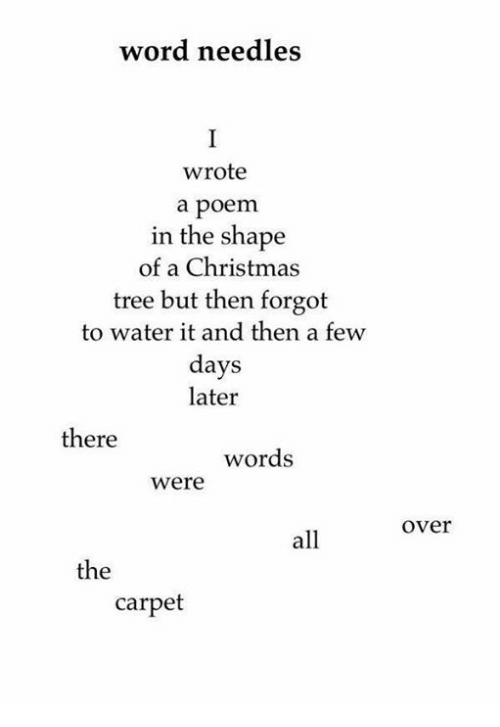 Word Needles Wrote A Poem In The Shape Of A Christmas Tree But Then