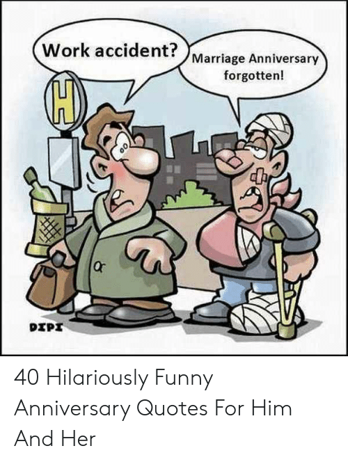 Work Accident? Marriage Anniversary Forgotten! DIPI 40 ...