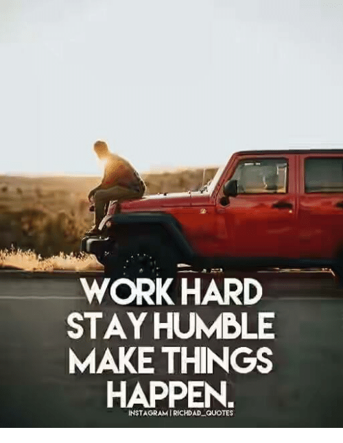 Work Hard Stay Humble Make Things Happen Instagram I Richdad Quotes