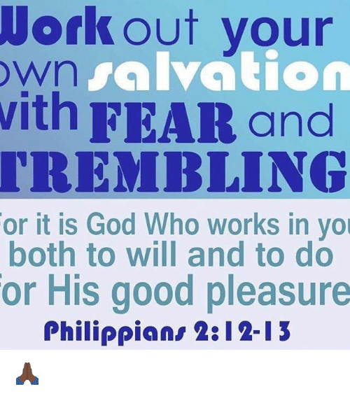 Work out your salvation own with fear and trembling or it is god memes and work out work out your salvation own with fear and thecheapjerseys Gallery