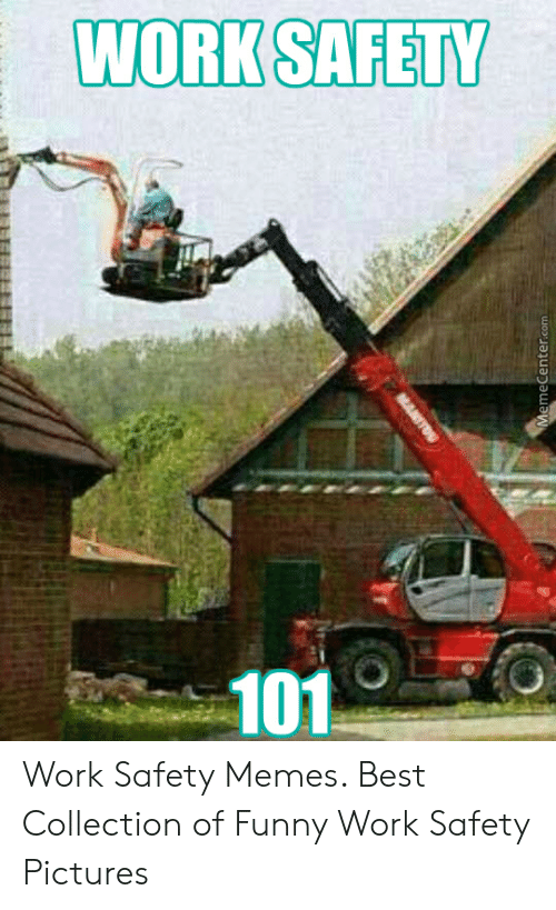 work safety work safety memes best collection of funny work 53236346 - Download funny safety photos