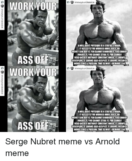 work your ass off work your ass off ta knowyourclassics 5960330 ✅ 25 best memes about arnold meme arnold memes,Arnold Meme