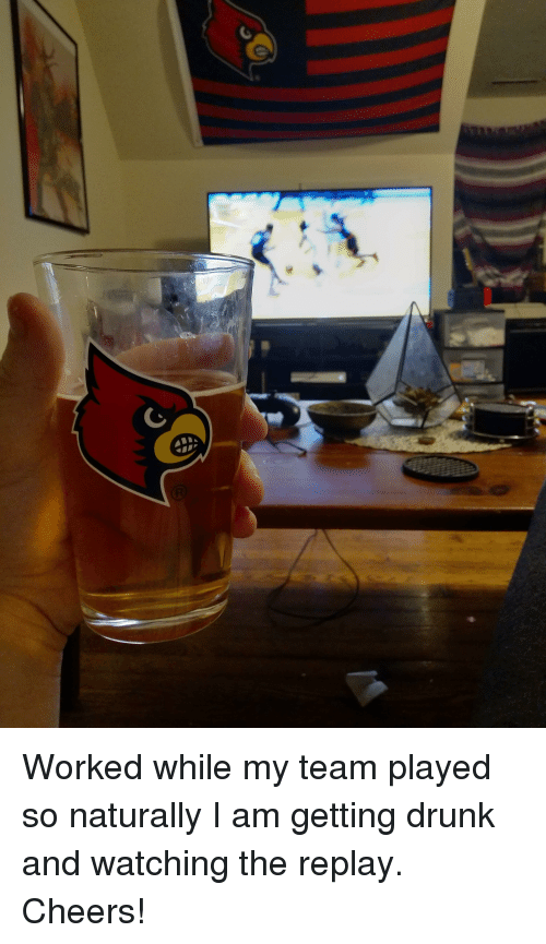 Drunk, Cheers, and Team