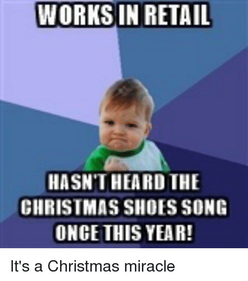shoes miracles and advice animals works in retail hasnt heard the - Song Christmas Shoes
