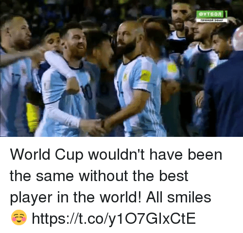 Soccer, World Cup, and Best: World Cup wouldn't have been the same without the best player in the world!   All smiles  ☺️  https://t.co/y1O7GIxCtE