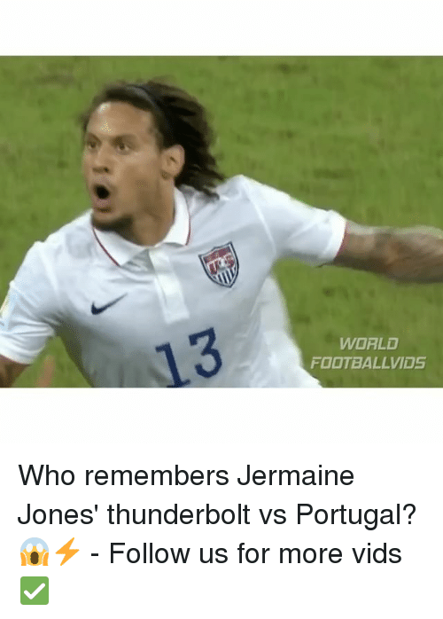 Memes, Portugal, and 🤖: WORLD  FOOTBALL VIDS Who remembers Jermaine Jones' thunderbolt vs Portugal? 😱⚡️ - Follow us for more vids ✅