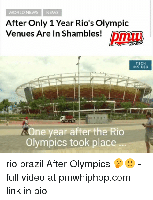 Memes, News, and Brazil: WORLD NEWS NEWs  After Only 1 Year Rio's Olympic  Venues Are In Shambles!  HIPHOP  TECH  INSIDER  One year after the Rio  Olympics took place rio brazil After Olympics 🤔🙁 - full video at pmwhiphop.com link in bio