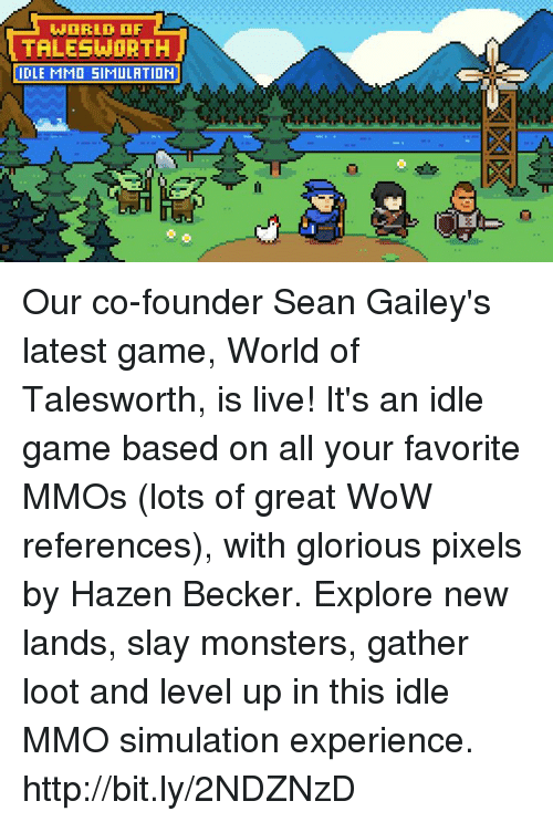 WORLD OF TALESHORTH IDLE MMO SIMULATIOH 0 Our Co-Founder