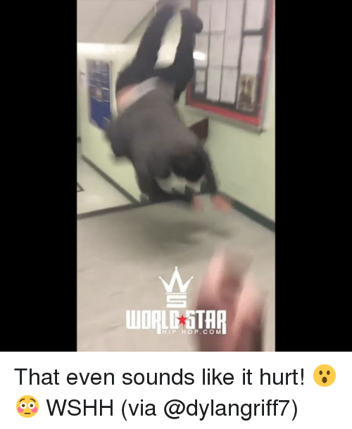 Memes, Wshh, and Star: WORLD STAR  HIP HOP.COM That even sounds like it hurt! 😮😳 WSHH (via @dylangriff7)