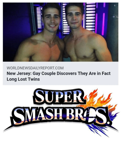 Lost, Twins, and New Jersey: WORLDNEWSDAILYREPORT.COM  New Jersey: Gay Couple Discovers They Are in Fact  Long Lost Twins  SUPERs