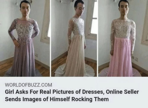 Dresses, Girl, and Images: WORLDOFBUZZ.COM  Girl Asks For Real Pictures of Dresses, Online Seller  Sends Images of Himself Rocking Them