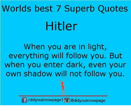 Light And Dark Quotes Amusing Worlds Best 7 Superb Quotes Hitler When You Are In Light