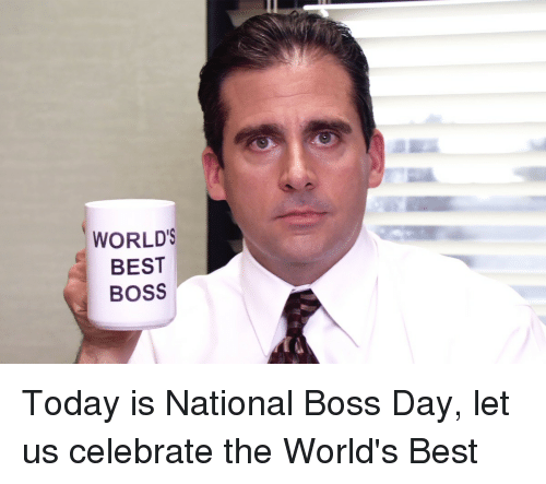 worlds best boss today is national boss day let us 4987512 world's best boss today is national boss day let us celebrate the