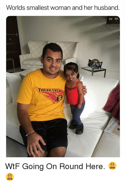 Wtf, Husband, and Dank Memes: Worlds smallest Woman and her husband  ROJAN FEVER WtF Going On Round Here. 😩😩