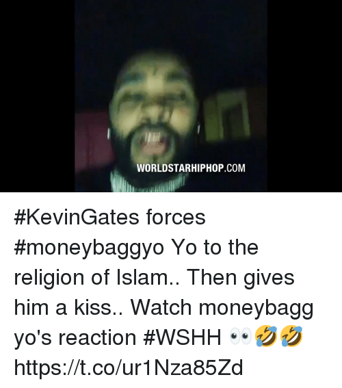 Worldstarhiphop, Wshh, and Yo: WORLDSTARHIPHOP.COM #KevinGates forces #moneybaggyo Yo to the religion of Islam.. Then gives him a kiss.. Watch moneybagg yo's reaction #WSHH 👀🤣🤣 https://t.co/ur1Nza85Zd