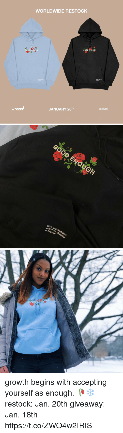 Funny, Good, and Wit: WORLDWIDE RESTOCK  GOOD ENOUGH  JANUARY 20TH  GROWTH   RENOUGH  GROWTH BEGINS WIT  ACCEPTING YOURSELF  AS ENOUGH  0 growth begins with accepting yourself as enough. 🥀❄️  restock: Jan. 20th   giveaway: Jan. 18th https://t.co/ZWO4w2IRIS