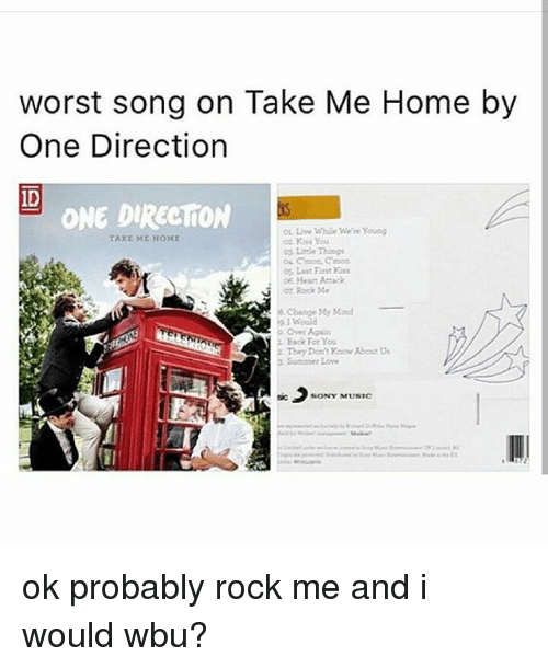 Worst Song on Take Me Home by One Direction ID ONE DIRECTION