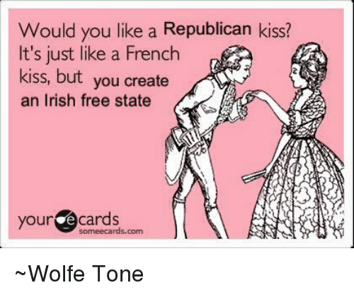 Irish Ecards And Free Would You Like A Republican Kiss Its Just