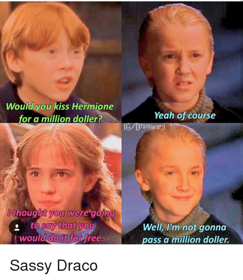 Wouldl You Kiss Hermione for a Million Doller? Yeah of Course You to