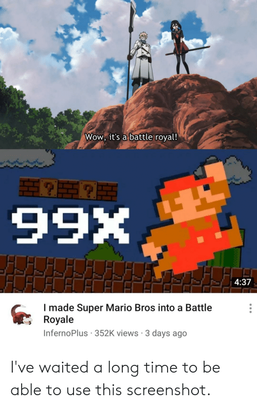 Anime, Super Mario, and Super Mario Bros: Wow, it's a battle royal!  X66  4:37  I made Super Mario Bros into a Battle  Royale  InfernoPlus 352K views 3 days ago I've waited a long time to be able to use this screenshot.