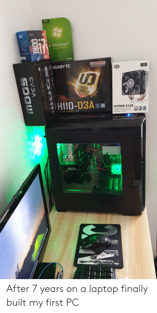 """Microsoft, Windows, and Home: Wpgrode  intel  Windows 7  Home Premium  17-7700  Microsoft  Ansist Ultra Durable  TM  CIGABYTE  COOLER  MASTER  LEA 20ts  Lasting Quality from GIGABYTE  ULTRA  DURABLE  CASTER  CHH10-D3A  HYPER 212X  CONTINUOUS DIRECT CONTACT  LTRA DURABLE"""" MOTHERBOARD EA 1SP  TUNNEL EFFECT TECHNOLOGY  OPTIMIZED FIN DESIGN  ABYTE  EV3A  CORE  EVGA  SOOW After 7 years on a laptop finally built my first PC"""