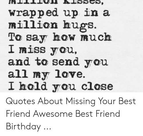 Wrapped Up In A Million Hugs To Say How Much I Miss You And To Send