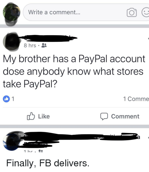 What Stores Take Paypal >> Write A Comment 8 Hrs My Brother Has A Paypal Account Dose Anybody