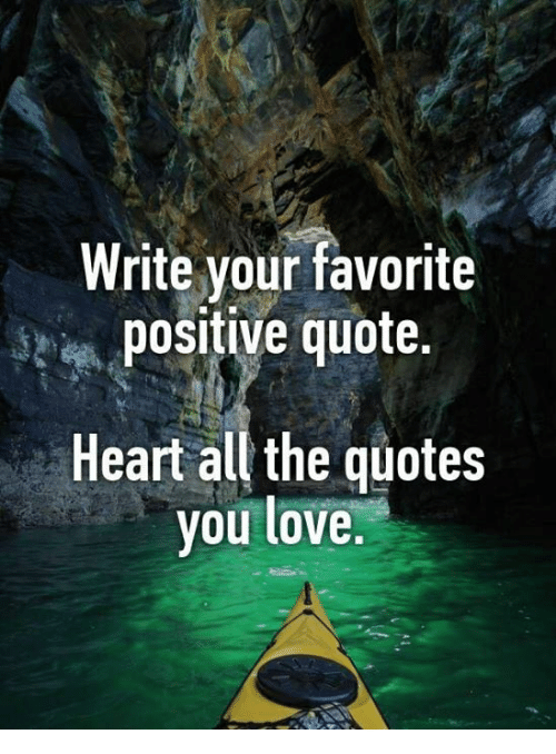 Write Your Favorite Positive Quote Heart All The Quotes You Love Classy Favorite Positive Quotes