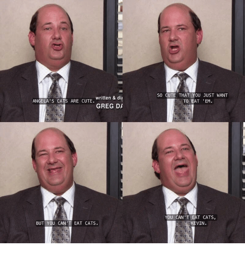 The Office Cant Eat Cats Kevin