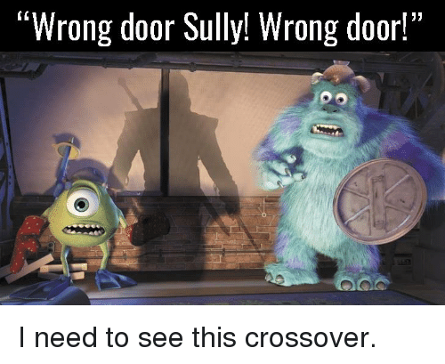 Video Games Wrongs and Crossover  Wrong door Sully! Wrong door! & Wrong Door Sully! Wrong Door! I Need to See This Crossover | Video ...