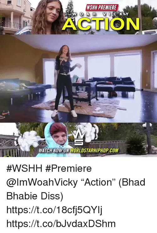 "Sizzle: WSHH PREMIERE  ACTION  WATCH NOW ON WORLDSTARHIPHOP.COM #WSHH #Premiere @ImWoahVicky ""Action"" (Bhad Bhabie Diss) https://t.co/18cfj5QYIj https://t.co/bJvdaxDShm"