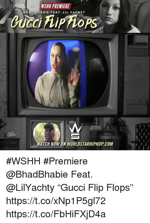 "Sizzle: WSHH PREMIERE  BHAD BHABIE FEAT. LIL YACHTY  WATCH NOW ON WORLDSTARHIPHOP.COM #WSHH #Premiere @BhadBhabie Feat. @LilYachty ""Gucci Flip Flops"" https://t.co/xNp1P5gl72 https://t.co/FbHiFXjD4a"