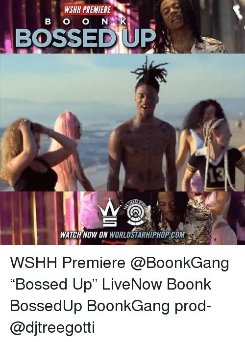 "Memes, Worldstarhiphop, and Wshh: WSHH PREMIERE  BOSSEDUP  WATCH NOW ON WORLDSTARHIPHOP.COM WSHH Premiere @BoonkGang ""Bossed Up"" LiveNow Boonk BossedUp BoonkGang prod- @djtreegotti"