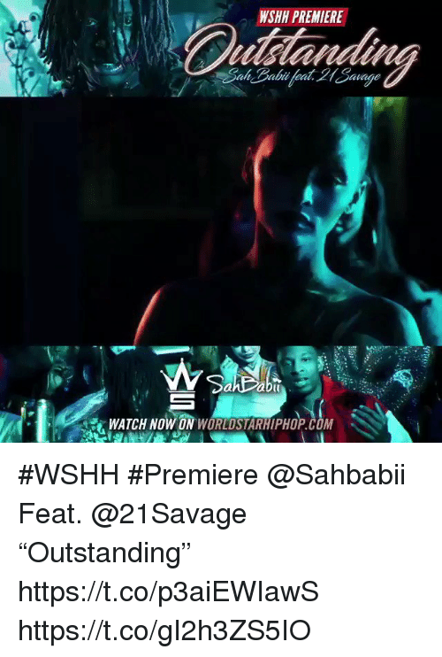"Sizzle: WSHH PREMIERE  Cuddlanding  ahpabtu  WATCH NOW ON WORLDSTARHIPHOP.COM #WSHH #Premiere @Sahbabii Feat. @21Savage ""Outstanding"" https://t.co/p3aiEWIawS https://t.co/gI2h3ZS5IO"