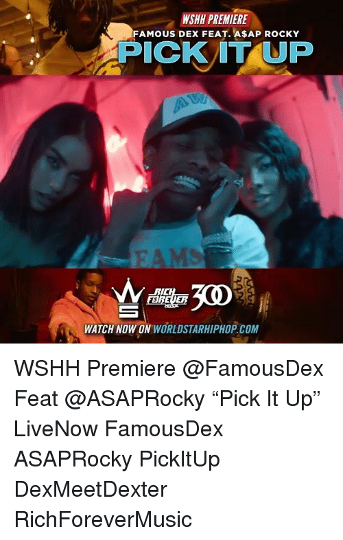 """Memes, Rocky, and Worldstarhiphop: WSHH PREMIERE  FAMOUS DEX FEAT. ASAP ROCKY  PICKIT UP  WATCH NOW ON WORLDSTARHIPHOP.COM WSHH Premiere @FamousDex Feat @ASAPRocky """"Pick It Up"""" LiveNow FamousDex ASAPRocky PickItUp DexMeetDexter RichForeverMusic"""