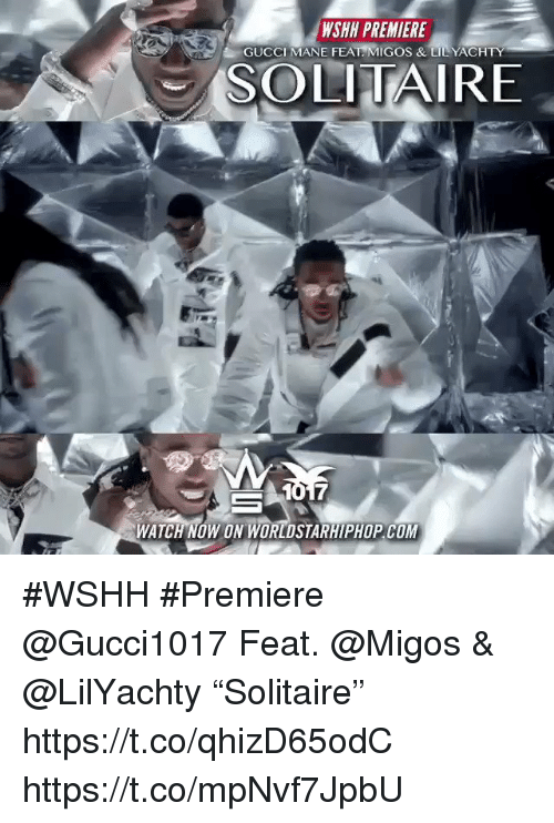 """Sizzle: WSHH PREMIERE  GUCCI MANE FEAT. MIGOS &LIL YACHTY  SOLITAIRE  WATCH NOW ON WORLDSTARHIPHOP COM #WSHH #Premiere @Gucci1017 Feat. @Migos & @LilYachty """"Solitaire"""" https://t.co/qhizD65odC https://t.co/mpNvf7JpbU"""