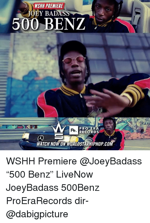 """Memes, Worldstarhiphop, and Wshh: WSHH PREMIERE  JOBY BADASS  500 BENZ  PRO ER  RECORDS  Pe  WATCH NOW ON WORLDSTARHIPHOP.COM WSHH Premiere @JoeyBadass """"500 Benz"""" LiveNow JoeyBadass 500Benz ProEraRecords dir- @dabigpicture"""