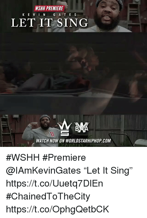 "Sizzle: WSHH PREMIERE  K E V IN G A T E S  LET IT SING  WATCH NOW ON WORLDSTARHIPHOP.COM #WSHH #Premiere @IAmKevinGates ""Let It Sing"" https://t.co/Uuetq7DlEn #ChainedToTheCity https://t.co/OphgQetbCK"