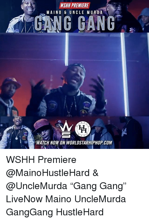 """Memes, Worldstarhiphop, and Wshh: WSHH PREMIERE  MAINO& UNCLE MURDA  GANG GANG  WATCH NOW ON WORLDSTARHIPHOP COM WSHH Premiere @MainoHustleHard & @UncleMurda """"Gang Gang"""" LiveNow Maino UncleMurda GangGang HustleHard"""